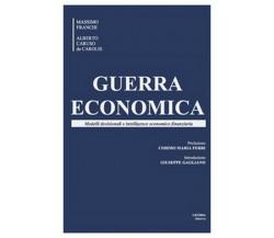 Guerra economica. Modelli decisionali e intelligence economico finanziaria