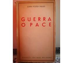 Guerra o pace di John Foster Dulles,  1952,  Capelli Editore-F