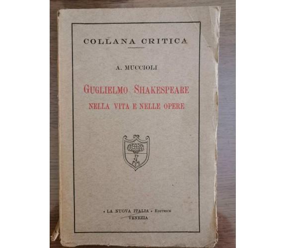 Guglielmo Shakespeare nella vita e nelle opere -A. Muccioli-Nuova Italia-1922-AR