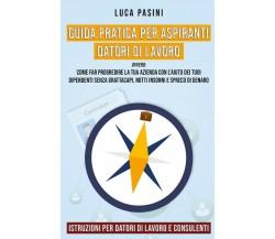 Guida Pratica per Aspiranti Datori di Lavoro, Luca Pasini,  2020,  Youcanprint