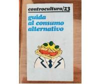 Guida al consumo alternativo - Savelli editore - 1978 - AR