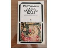 Guida al mondo dei sogni - P. Kolosimo - BUR - 1974 - AR