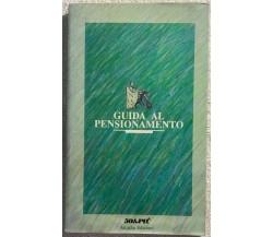 Guida al pensionamento di Aa.vv.,  1989,  Arcadia Edizioni
