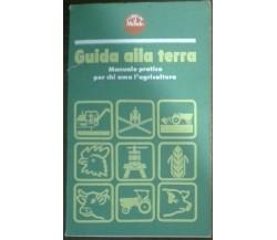 Guida alla terra - Paolo Panerai - Editrice del Corriere della sera,1980 - A