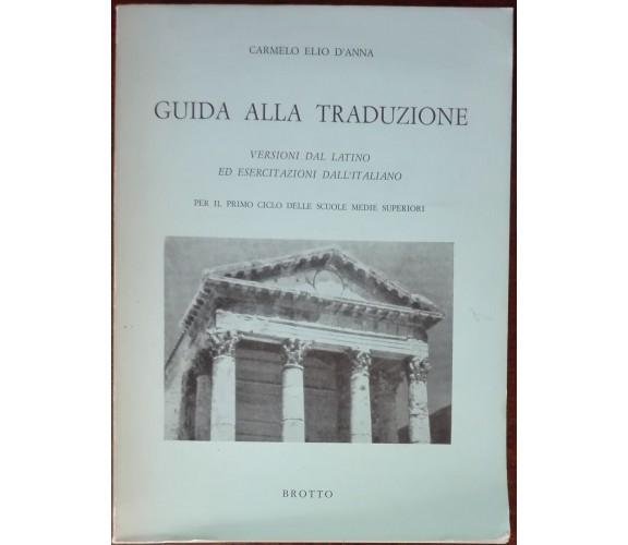 Guida alla traduzione - Carmelo Elio D'Anna - Brotto, 1984 - A