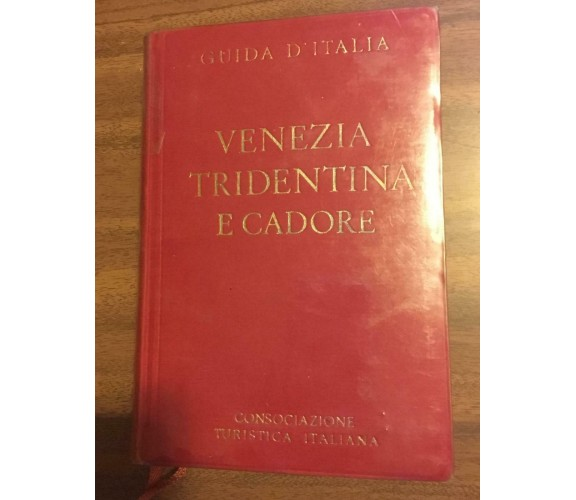 Guida d'Italia Venezia Tridentina e Cadore - L.V. Bertarelli,  1939 - P