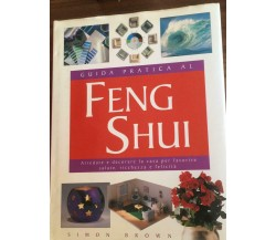 Guida pratica al Feng Shui - Simon Brown,  1998,  Vallardi - P