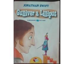 Gulliver a Lilliput - Jonathan Swift - Lisciani Scuola,2012 - A