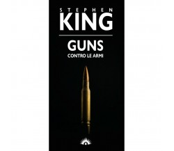 Guns. Contro le armi di Stephen King,  2021,  Marotta&Cafiero Ed.