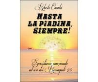 Hasta la piadina, siempre!  di Roberto Casadei,  2014,  Youcanprint