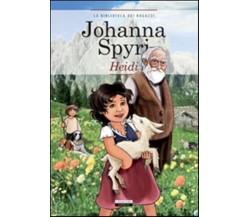 Heidi. Ediz. integrale - Spyri Johanna