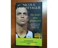 Ho fatto una promessa - Nicola Legrottaglie - Libero - 2010 - M