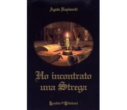 Ho incontrato una strega di Agata Rapisardi,  2009,  Aradia Edizioni
