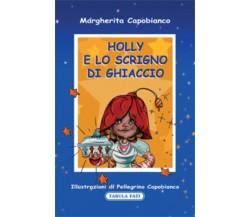Holly e lo scrigno di ghiaccio di Margherita Capobianco, 2014, Tabula Fati