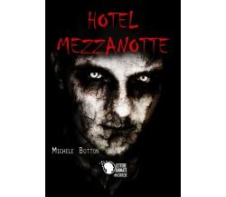 Hotel Mezzanotte di Michele Botton,  2017,  Lettere Animate Editore