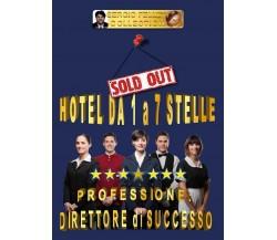 Hotel da 1 a 7 stelle - Professione direttore di successo di Sergio Felleti