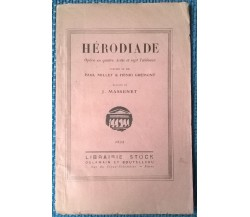 Hérodiade. Musique de J. Massenet - Milliet, Grémont - Librairie Stock, 1932 - L