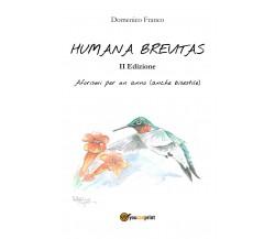 Humana brevitas di Domenico Franco,  2018,  Youcanprint