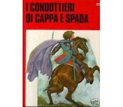 I CONDOTTIERI DI CAPPA E SPADA - Massimo D'Azeglio Taparelli - 1979