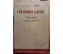 I Classci Latini, Volume 2° - Ranieri Allulli - Mondadori - 1956 - G