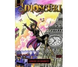 I DIOSCURI N.6 - GIOCHI DI SEGRETI di Rossana La Bella,  2018,  Youcanprint