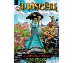 I DIOSCURI n.4 - Il grido della Gorgone di Rossana La Bella,  2017,  Youcanprin