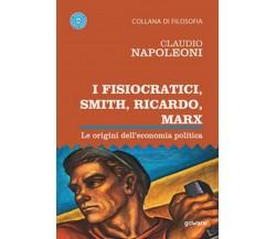 I Fisiocratici, Smith, Ricardo, Marx. Le origini dell'economia politica, 2020