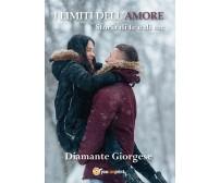 I LIMITI DELL'AMORE storia di te e di me, Diamante Giorgese,  2017,  Youcanprint