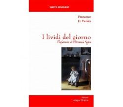 I Lividi Del Giorno - Francesco Di Venuta,  2018,  Edizioni Magna Grecia
