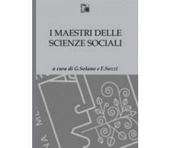 I Maestri delle Scienze Sociali -  G. Solano - F. Sozzi