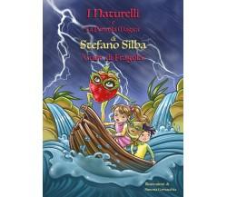 I Naturelli e la pentola magica - Cuor di fragola - Stefano Silba, S. Cornacchia