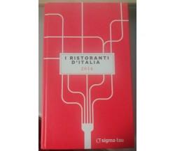 I Ristoranti d'Italia 2014 - L'Espresso - Sigma Tau - 2013 - G