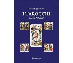 I Tarocchi passo a passo - Marianne Costa,  2020,  Om Edizioni