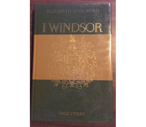 I Windsor - Elizabeth Longford,  1975,  Dall'Oglio - P