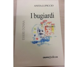 I bugiardi - Anita Lupiccio,  2005,  Gruppo Edicom