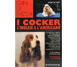 I cocker. L'inglese e l'americano - Giobatta Tabò,  1994,  De Vecchi Editore