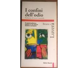 I confini dell'odio - Bruno Luverà - 1999, Editori Riuniti - L