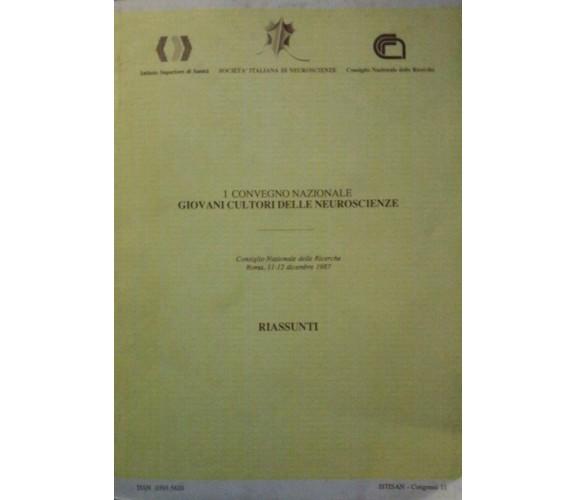 I convegno nazionale - Giovani cultori delle Neuroscienze - Aa. Vv. - 1987