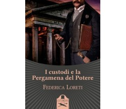 I custodi e la Pergamena del Potere di Federica Loreti ,  Les Flaneurs