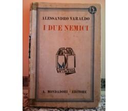 I due nemici di A. Valardo,  1931,  Mondadori-F