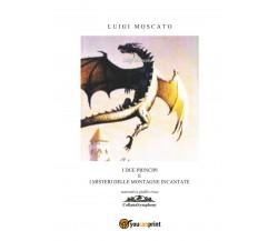 I due principi e le montagne incantate -  Luigi Moscato,  2020,  Youcanprint