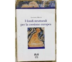 I fondi strutturali per la coesione europea - Luciano Monti - Seam - 1996 - M
