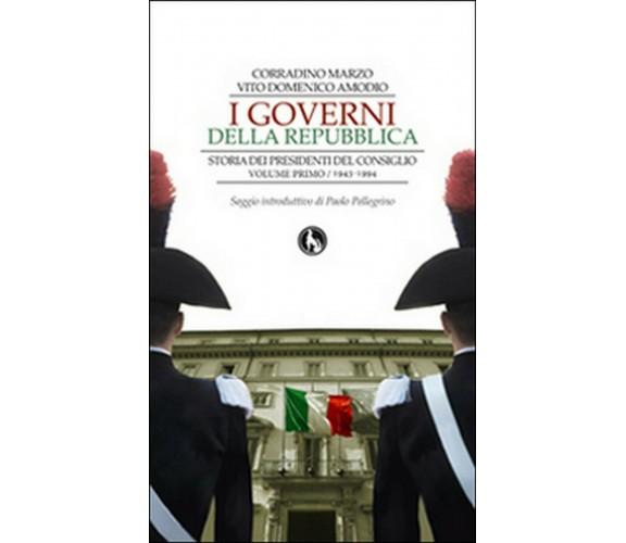 I governi della Repubblica. Storia dei Presidenti del Consiglio Vol.1 (2014)