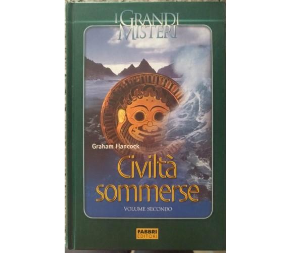 I grandi misteri - civilità sommerse Vol. II - Graham Hancock, 2005,  Fabbri - S