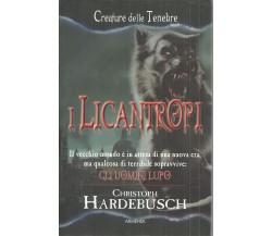 I licantropi - Christoph Hardebusch,  2010,  Armenia Editore