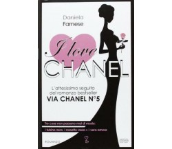 I love Chanel - Daniela Farnese - Newton Compton,2013 - A