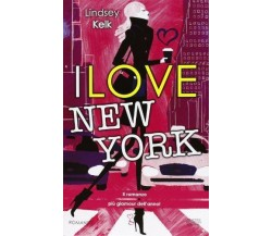 I love New York -  Lindsey Kelk - Newton Compton,2013 - A