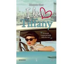 I love Tiffany - Marjorie Hart - Newton Compton,2012 -A