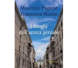 I luoghi dell'amica geniale di Maurizio Pagano, Francesco Russo (Youcanprint)
