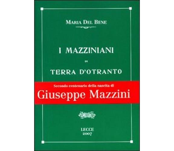 I mazziniani di Terra d'Otranto, Maria Del Bene, A. Laporta,  2007,  Ed. Lupo